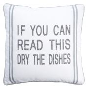 Poduszka z nadrukiem  IF YOU CAN READ THIS DRY THE DISHES